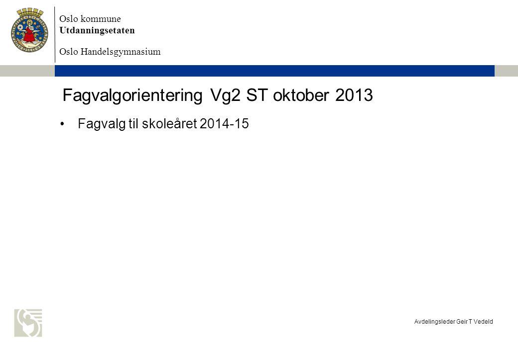 Fagvalgorientering Vg2 ST oktober 2013