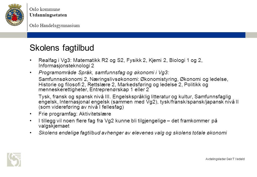 Skolens fagtilbud Realfag i Vg3: Matematikk R2 og S2, Fysikk 2, Kjemi 2, Biologi 1 og 2, Informasjonsteknologi 2.