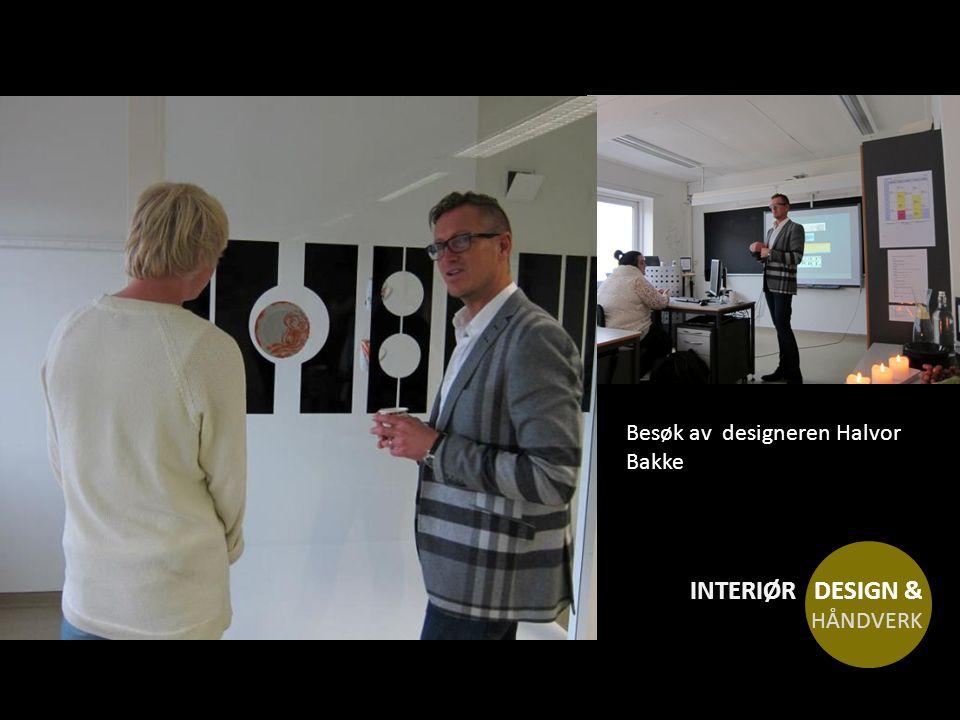 Besøk av designeren Halvor Bakke