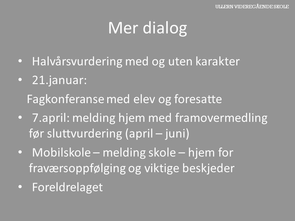 Mer dialog Halvårsvurdering med og uten karakter 21.januar: