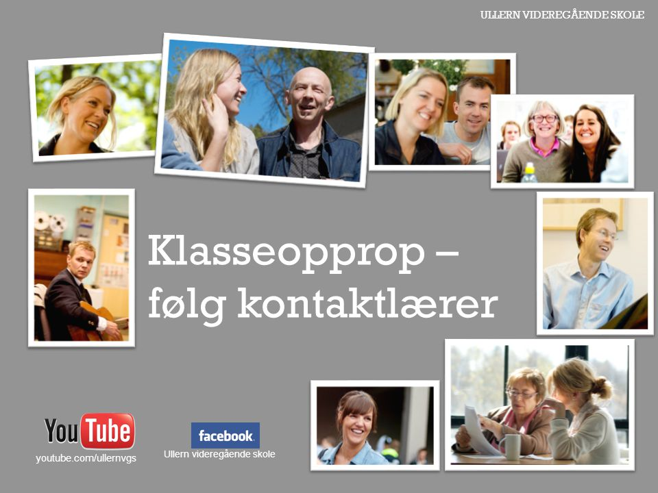Klasseopprop – følg kontaktlærer youtube.com/ullernvgs
