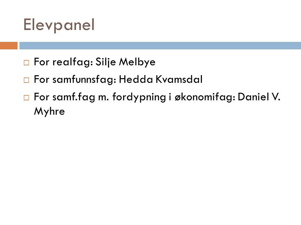Elevpanel For realfag: Silje Melbye For samfunnsfag: Hedda Kvamsdal