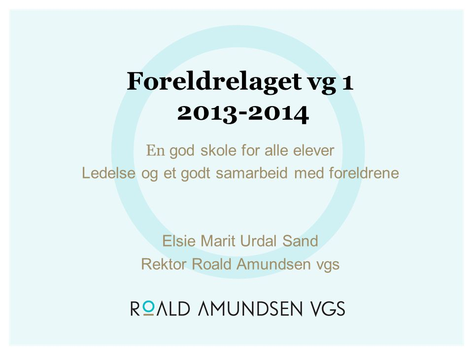 Foreldrelaget vg 1 2013-2014 En god skole for alle elever