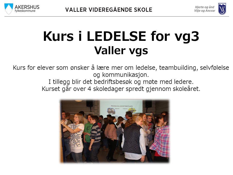 Kurs i LEDELSE for vg3 Valler vgs