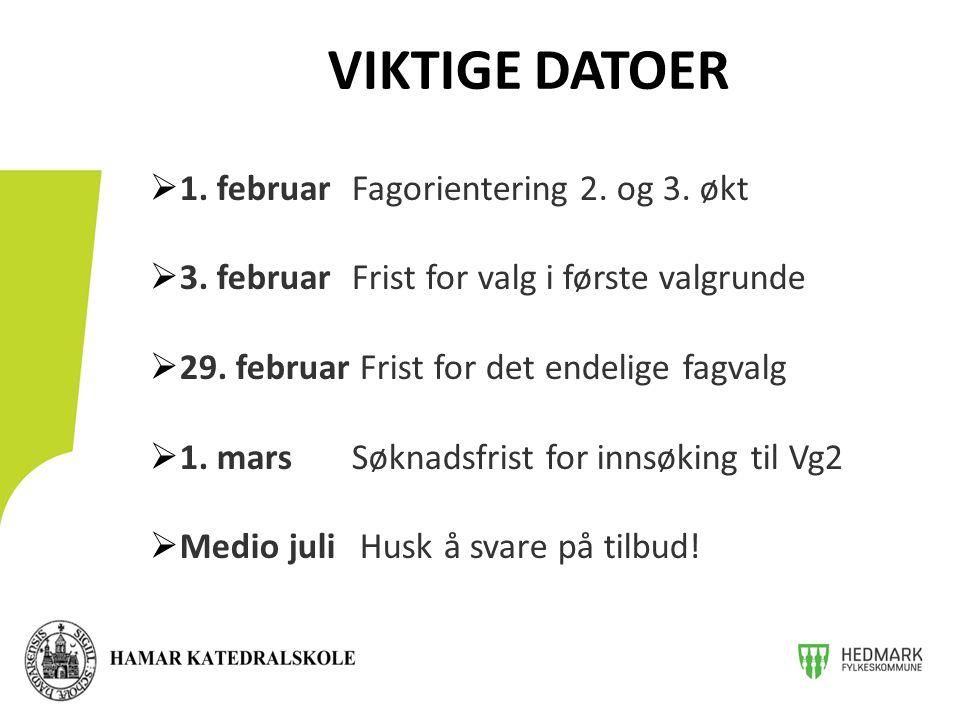 VIKTIGE DATOER 1. februar Fagorientering 2. og 3. økt