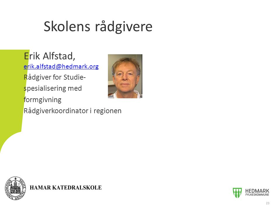 Skolens rådgivere Erik Alfstad, erik.alfstad@hedmark.org