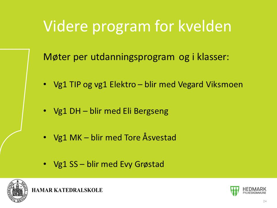 Videre program for kvelden