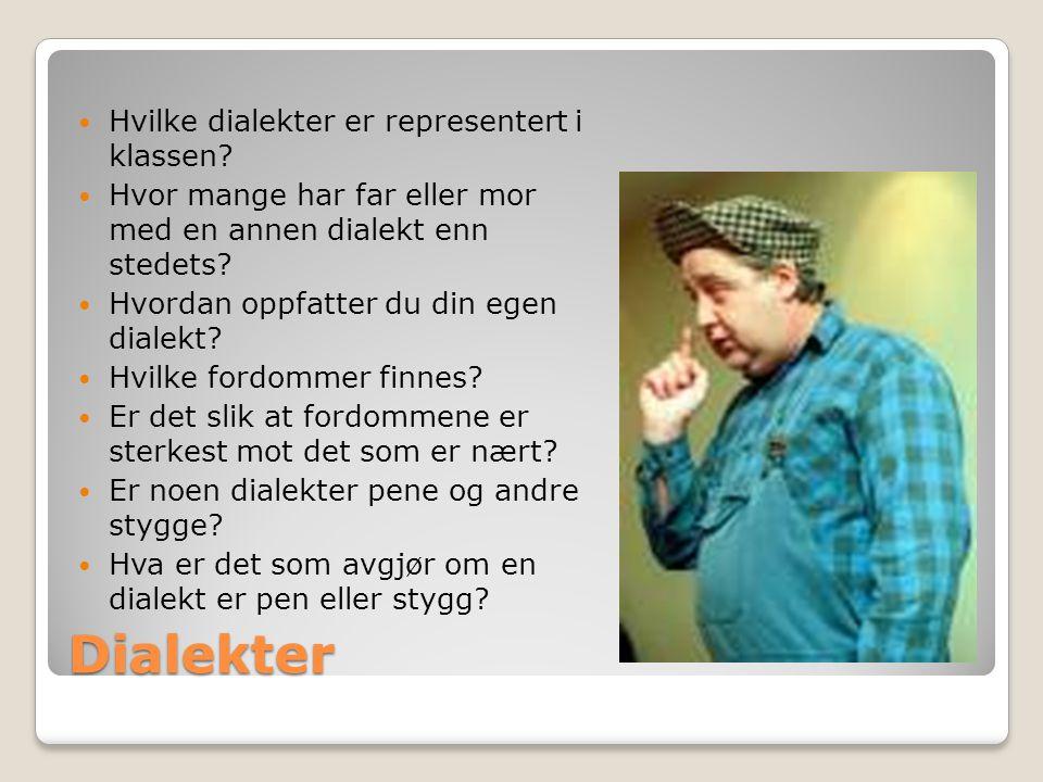 Dialekter Hvilke dialekter er representert i klassen