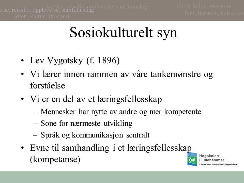 Sosiokulturelt syn Lev Vygotsky (f. 1896)