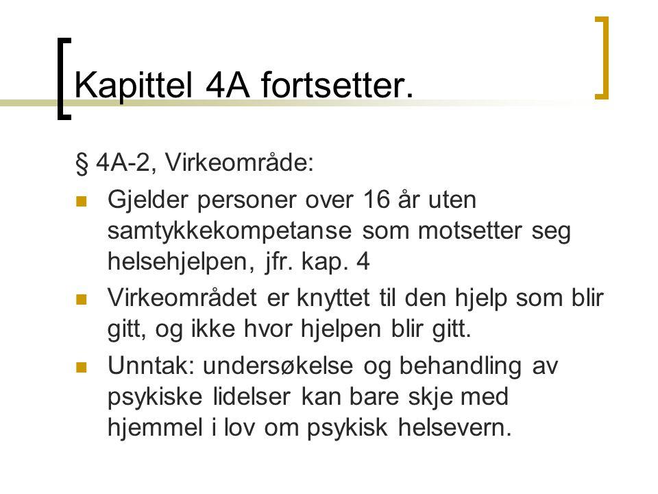 Kapittel 4A fortsetter. § 4A-2, Virkeområde: