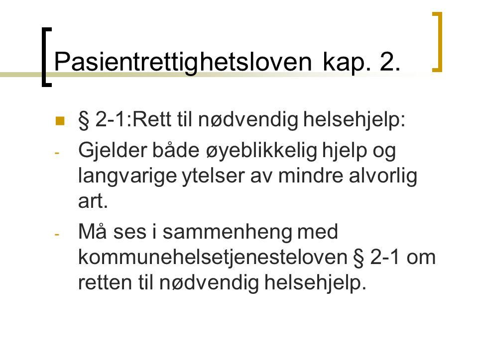 Pasientrettighetsloven kap. 2.