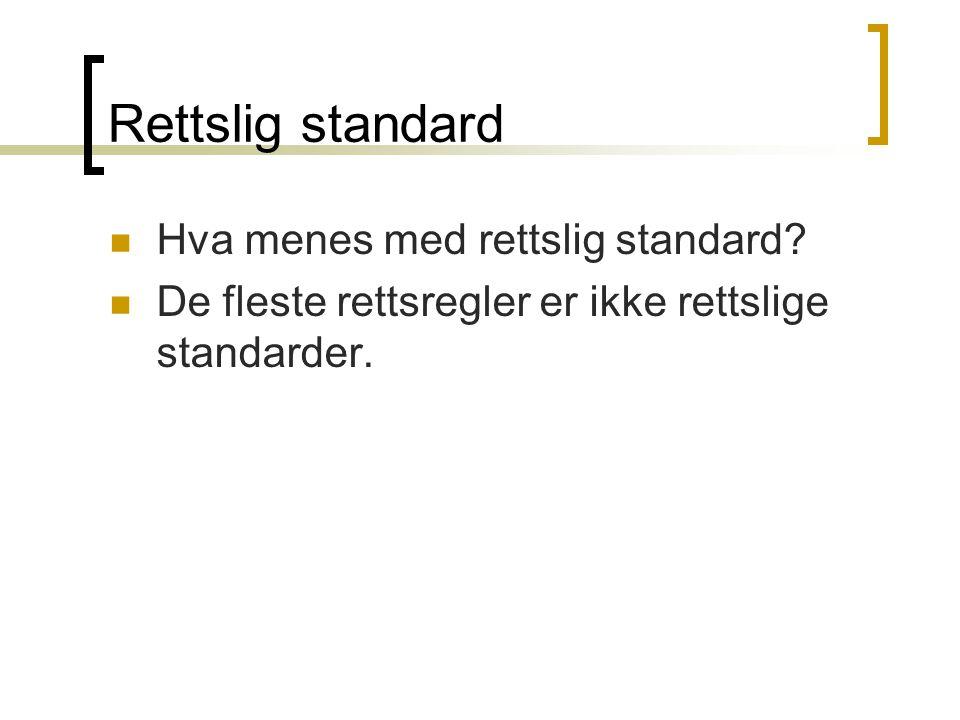 Rettslig standard Hva menes med rettslig standard