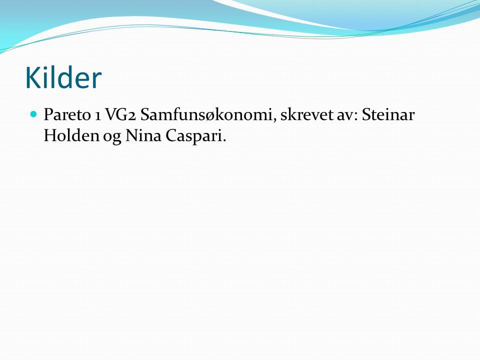 Kilder Pareto 1 VG2 Samfunsøkonomi, skrevet av: Steinar Holden og Nina Caspari.