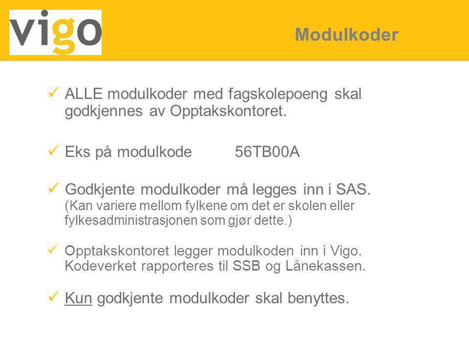 Modulkoder ALLE modulkoder med fagskolepoeng skal godkjennes av Opptakskontoret. Eks på modulkode 56TB00A.