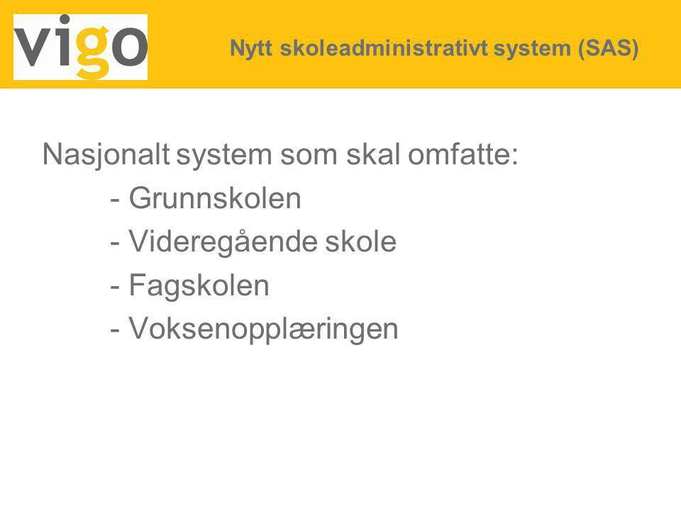 Nasjonalt system som skal omfatte: - Grunnskolen - Videregående skole