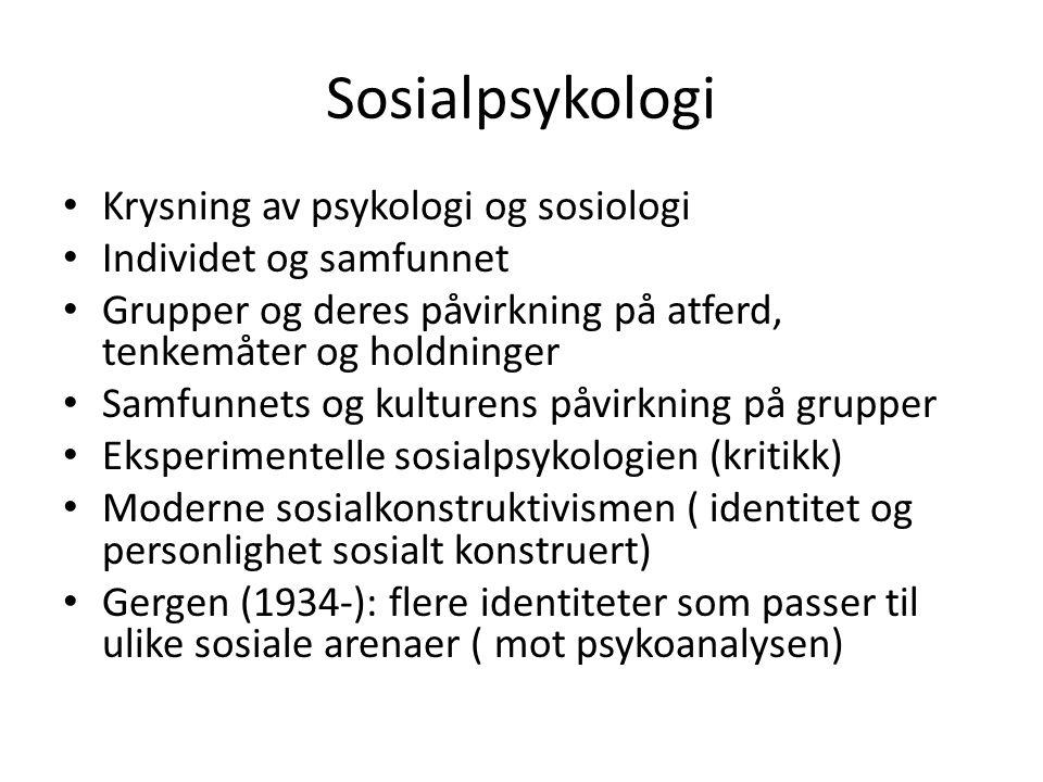 Sosialpsykologi Krysning av psykologi og sosiologi