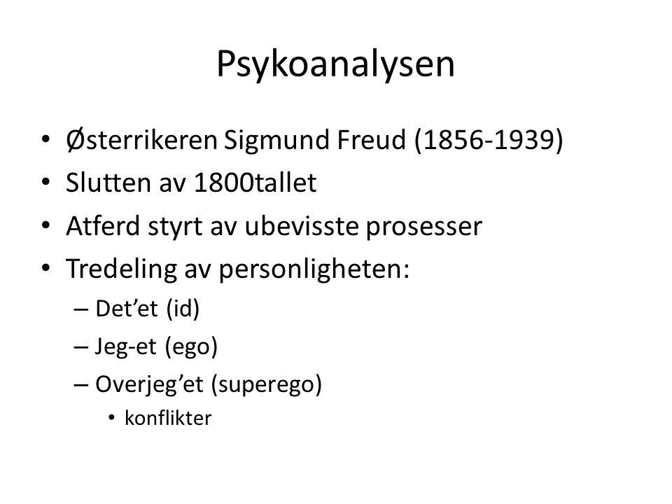 Psykoanalysen Østerrikeren Sigmund Freud (1856-1939)