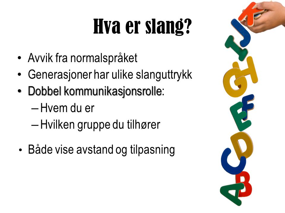 Hva er slang Avvik fra normalspråket