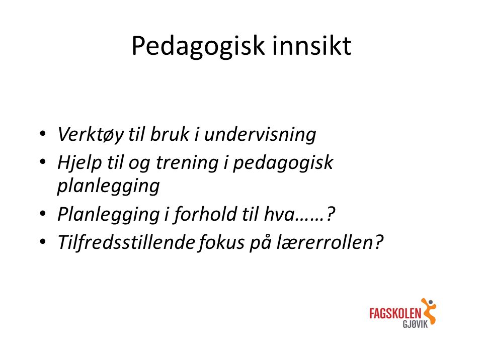 Pedagogisk innsikt Verktøy til bruk i undervisning