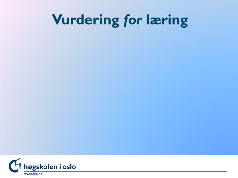 Vurdering for læring Annerledes med: Vurdering for læring: