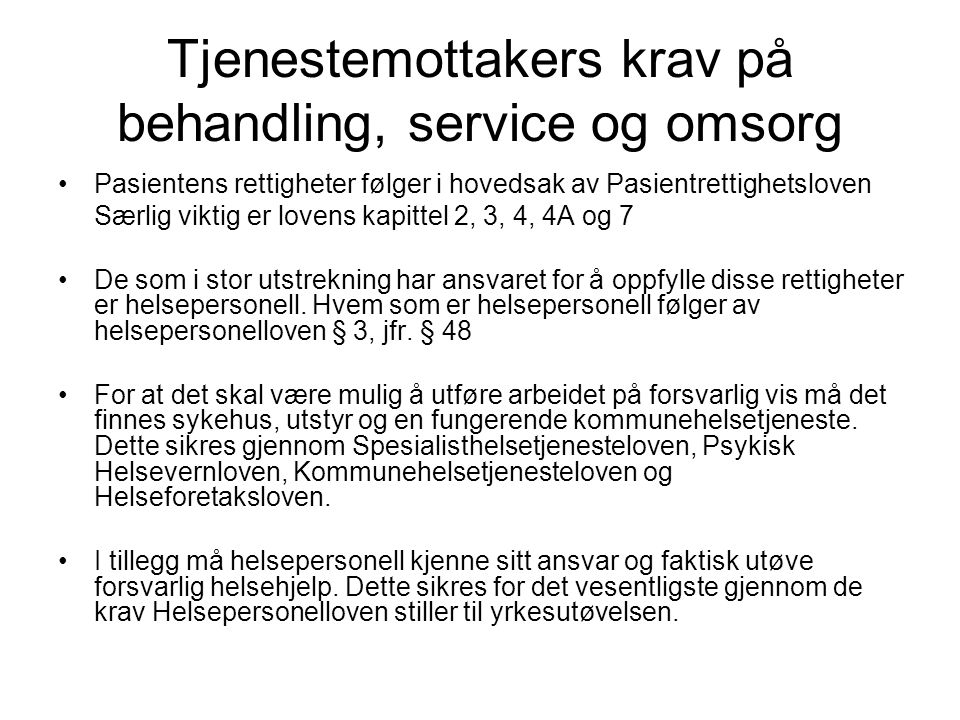 Tjenestemottakers krav på behandling, service og omsorg
