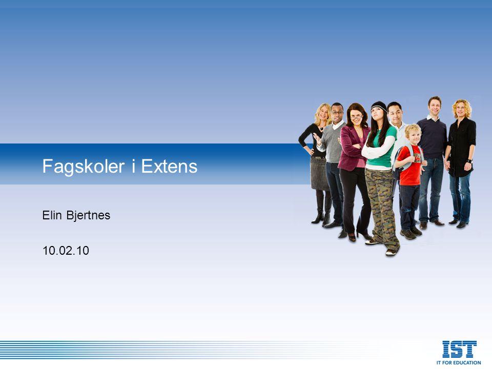 Fagskoler i Extens Elin Bjertnes 10.02.10 1