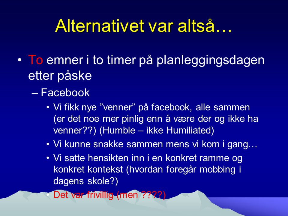 Alternativet var altså…