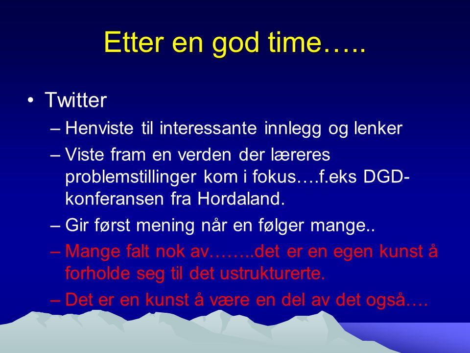 Etter en god time….. Twitter