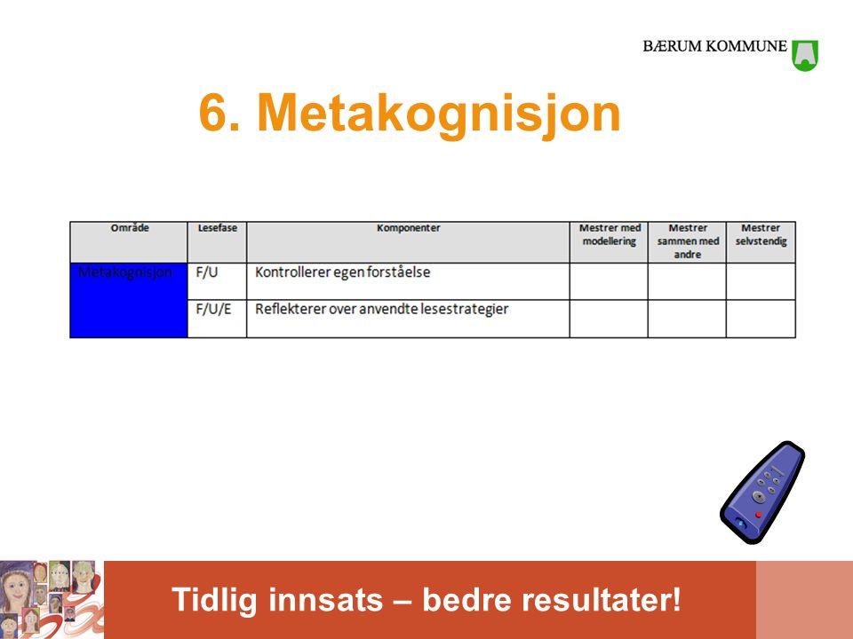6. Metakognisjon Draftet har to komponenter for metakognisjon…