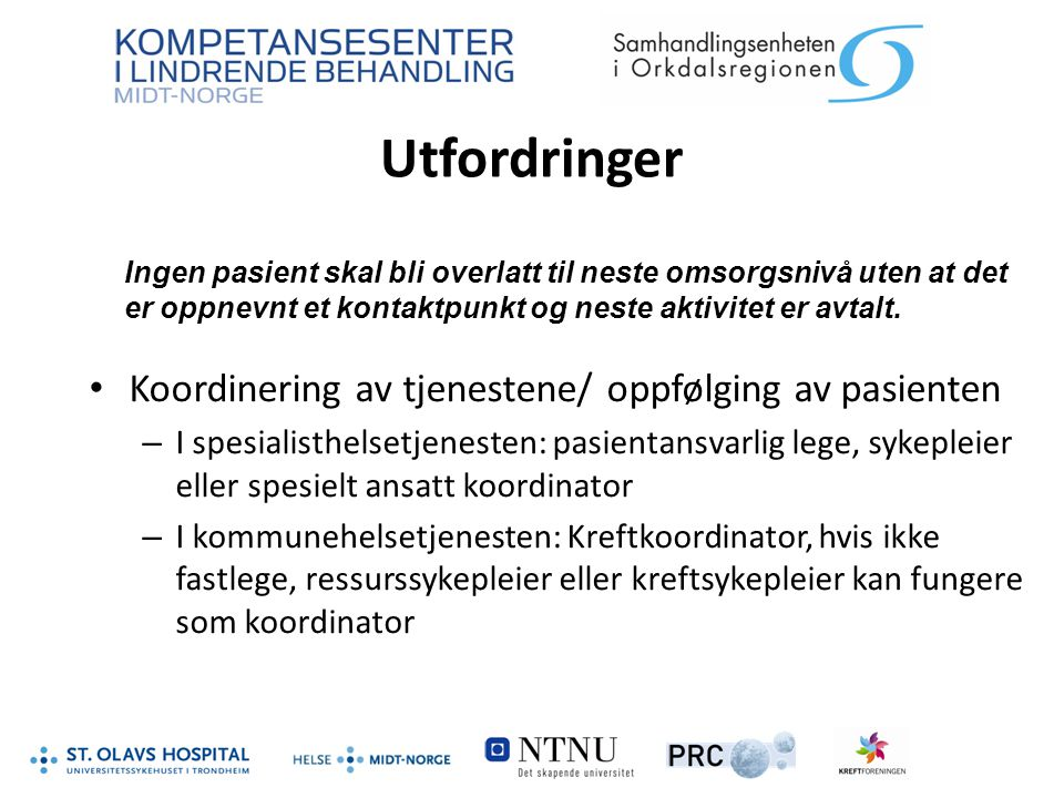 Utfordringer Koordinering av tjenestene/ oppfølging av pasienten