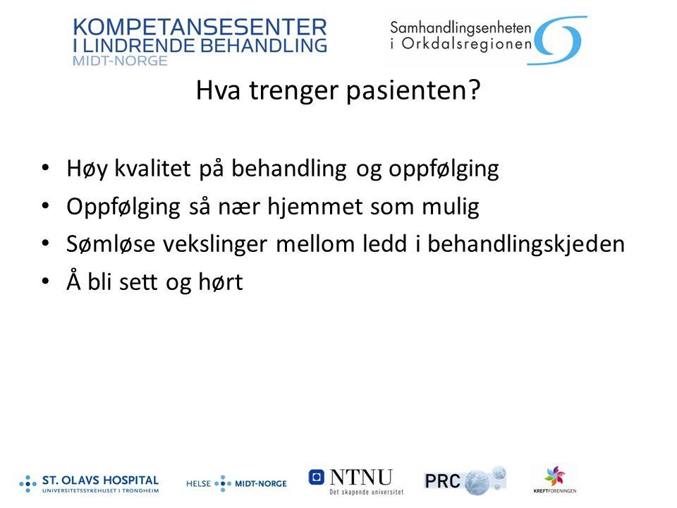 Hva trenger pasienten Høy kvalitet på behandling og oppfølging