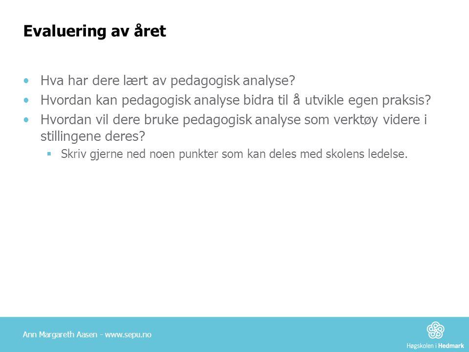 Evaluering av året Hva har dere lært av pedagogisk analyse
