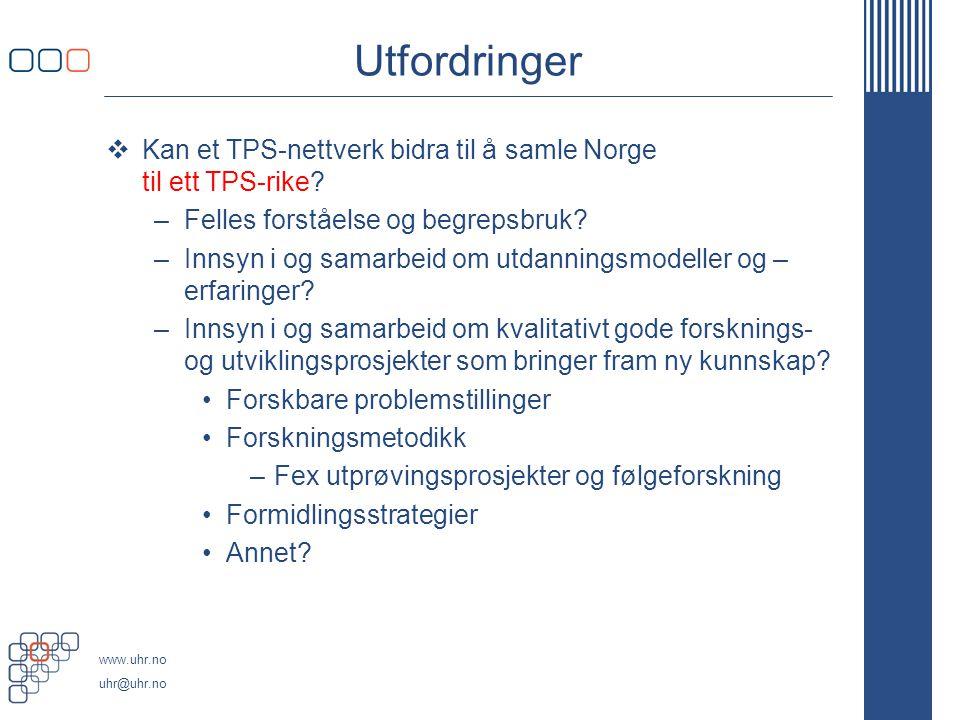 Utfordringer Kan et TPS-nettverk bidra til å samle Norge til ett TPS-rike Felles forståelse og begrepsbruk