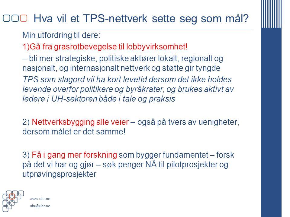 Hva vil et TPS-nettverk sette seg som mål