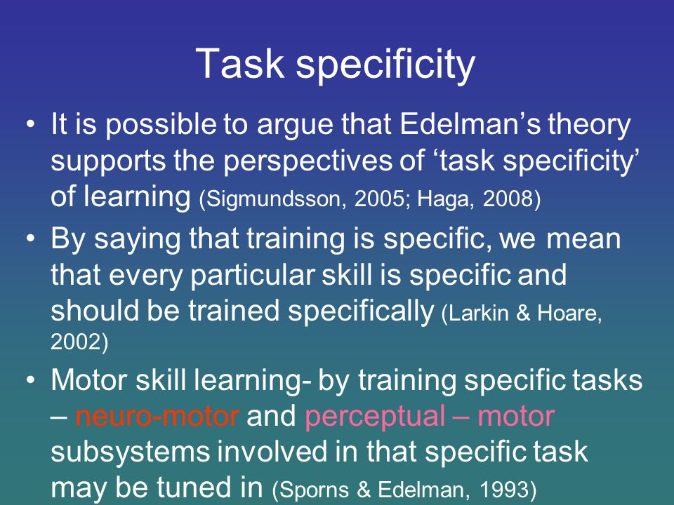 Task specificity