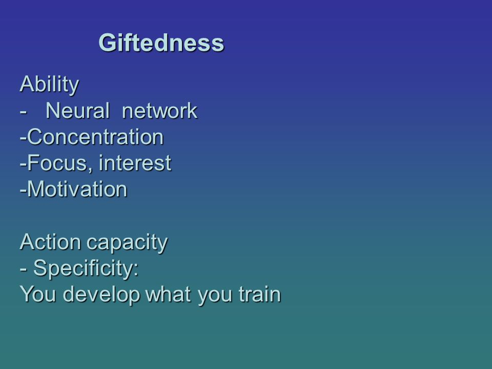 Giftedness Ability - Neural network Concentration Focus, interest