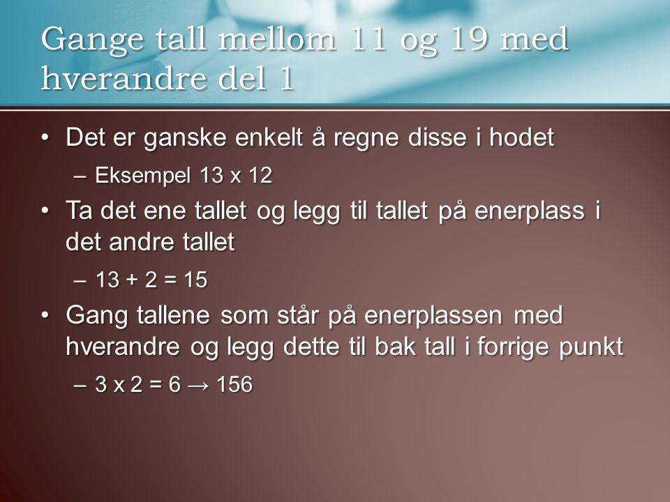 Gange tall mellom 11 og 19 med hverandre del 1