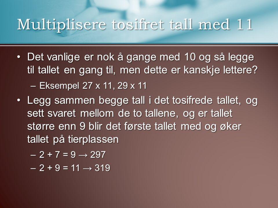 Multiplisere tosifret tall med 11