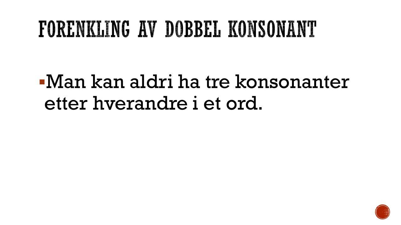 Forenkling av dobbel konsonant