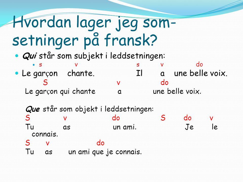 Hvordan lager jeg som-setninger på fransk