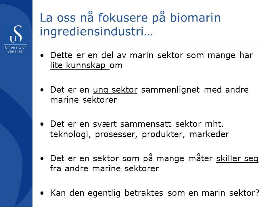 La oss nå fokusere på biomarin ingrediensindustri…
