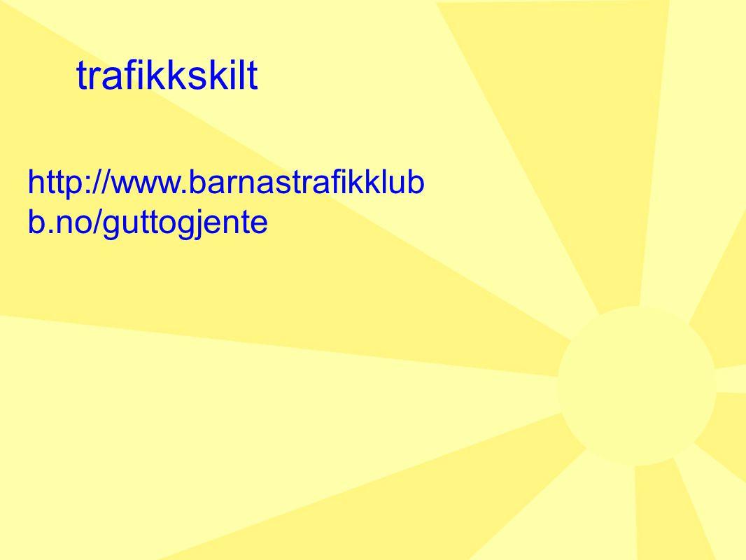 trafikkskilt http://www.barnastrafikklubb.no/guttogjente