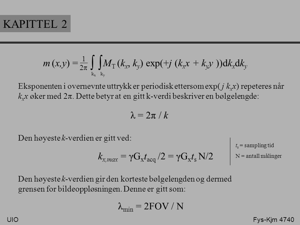 ∫ ∫ KAPITTEL 2 m (x,y) = MT (kx, ky) exp(+j (kxx + kyy ))dkxdky
