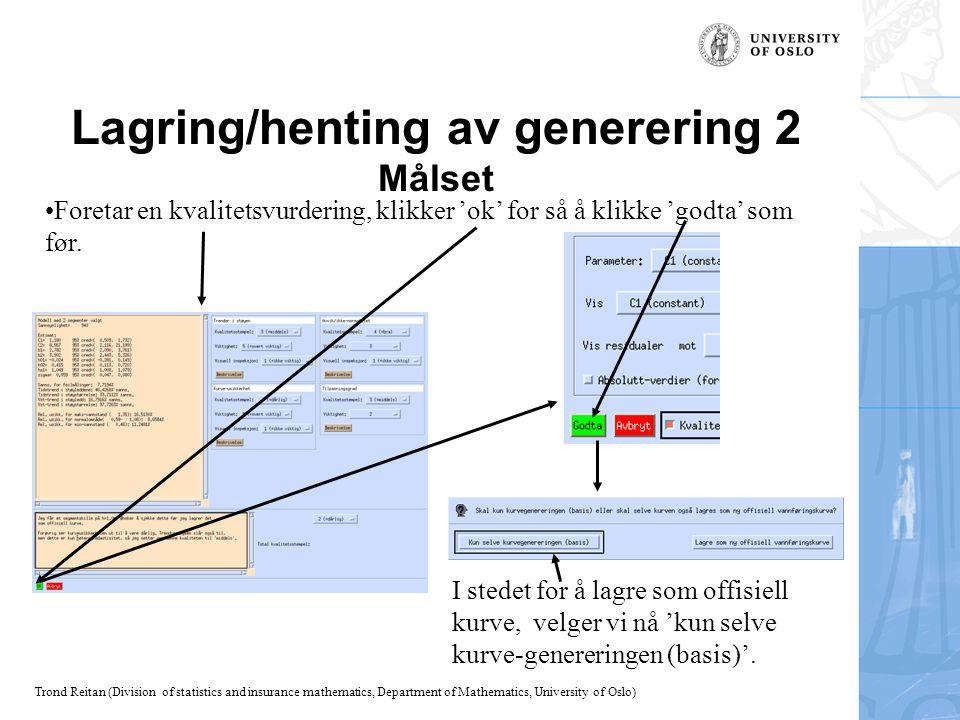 Lagring/henting av generering 2 Målset