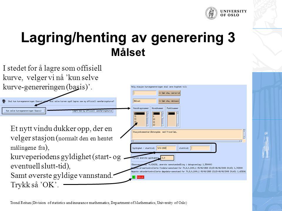 Lagring/henting av generering 3 Målset