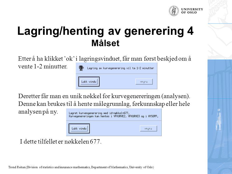 Lagring/henting av generering 4 Målset