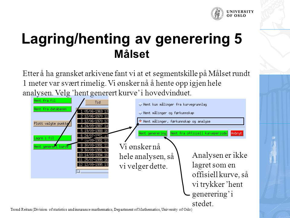 Lagring/henting av generering 5 Målset