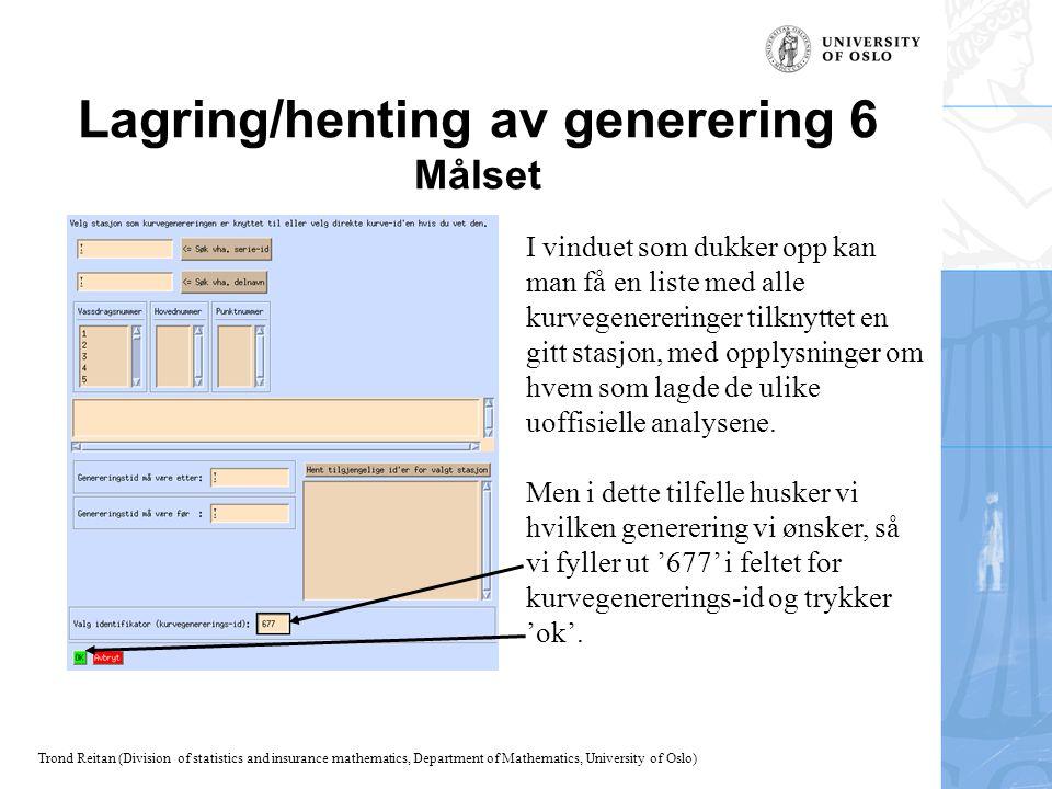 Lagring/henting av generering 6 Målset