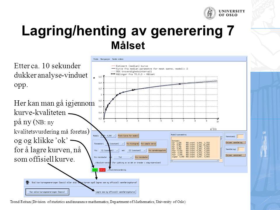 Lagring/henting av generering 7 Målset