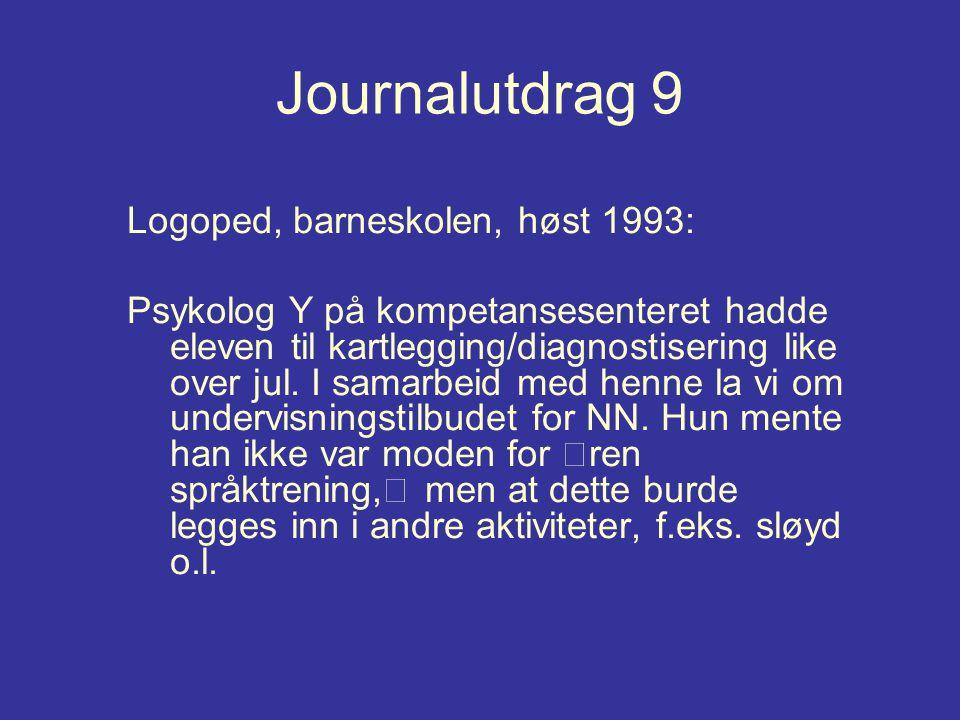 Journalutdrag 9 Logoped, barneskolen, høst 1993: